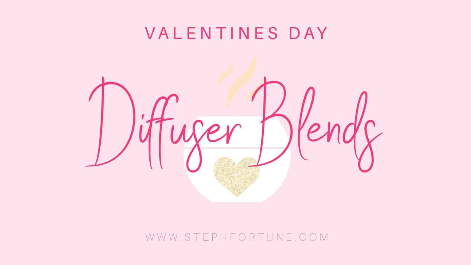 Valentines Day Essential Oil Diffuser Blends Recipes