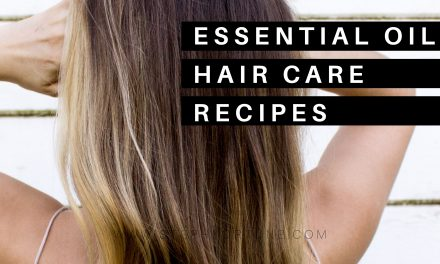 11 of the Best DIY Hair Care Recipes (with Essential Oils)